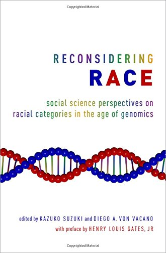 Reconsidering Race: Social Science Perspectives on Racial Categories in the Age of Genomics