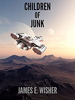 Children of Junk (Rogue Star Book 3) by [Wisher, James]