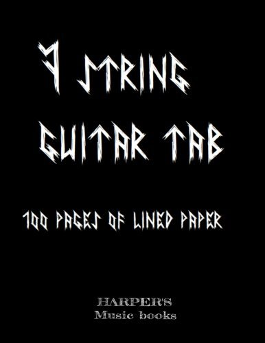 7 STRING GUITAR BLANK TAB Music Book: 100 Sheets Of Lined Tablature Paper For 7 String Instruments (HARPER'S Music Books) (Volume 4)