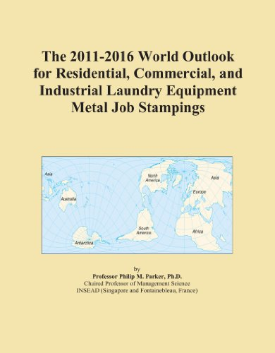The 2011-2016 World Outlook for Residential, Commercial, and Industrial Laundry Equipment Metal Job Stampings