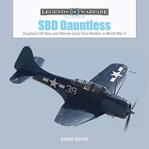 - SBD Dauntless: Douglas's US Navy and Marine Corps Dive-Bomber in World War II (Legends of Warfare: Aviation)