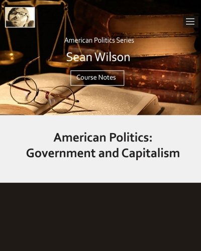 American Politics: Government & Capitalism: Course Notes