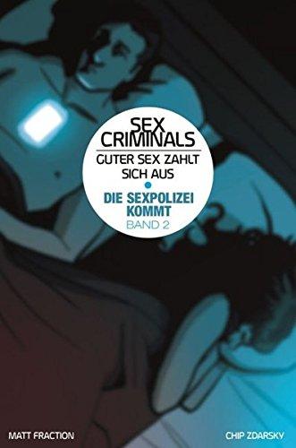 Sex Criminals - Guter Sex zahlt sich aus: Bd. 2: Die Sexpolizei kommt