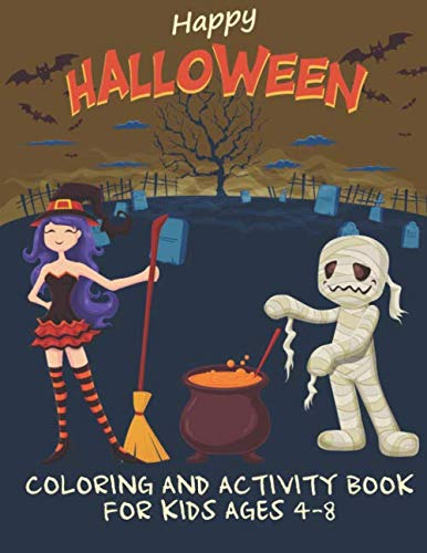 Happy Halloween Coloring And Activity Book For Kids Ages 4-8: 15 Single-Sided Drawings To Color Plus Puzzles! -