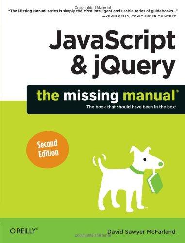 JavaScript & jQuery: The Missing Manual by David Sawyer McFarland, Publisher : Pogue Press