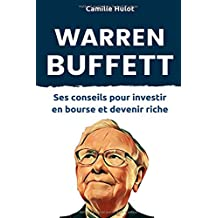 Warren Buffett : Ses conseils pour investir en bourse et devenir riche