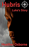 Hubris: Luke's Story (Rae Hatting Mysteries Book 0)