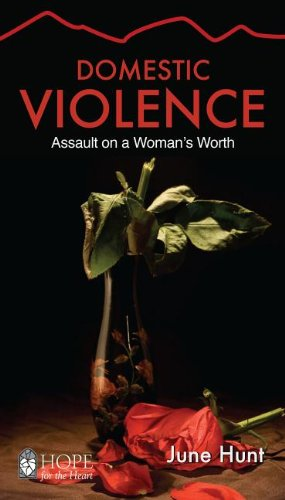 Domestic Violence: Assault on a Woman's Worth (Hope for the Heart) pdf