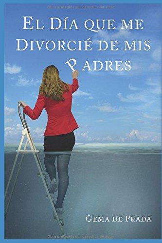 Libro El Día Que Me Divorcié De Mis Padres Un Acercamiento A Las