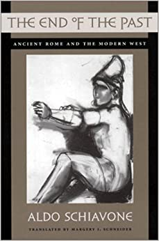 Book The End of the Past: Ancient Rome and the Modern West (Revealing Antiquity)