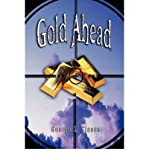 img - for [(Gold Ahead by George S. Clason (the Author of the Richest Man in Babylon) )] [Author: George S Clason] [May-2007] book / textbook / text book