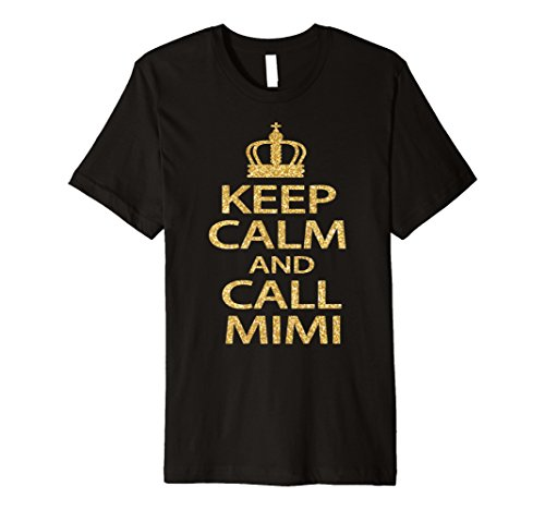keep calm and call mimi gold shirt funny ()
