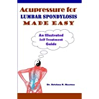 Acupressure for Lumbar Spondylosis Made Easy: An Illustrated Self Treatment Guide