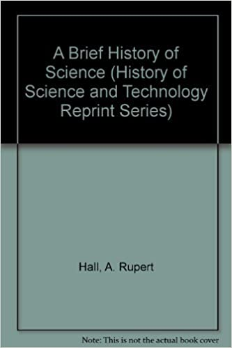 Book A Brief History of Science (History of Science and Technology Reprint Series) by A. Rupert Hall (1988-08-30)
