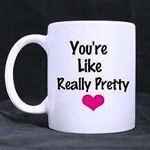 You're Like Really Pretty Mug-Novelty Design Mean Girls Gift Mug,Funny Saying & Quotes Funny Mugs Ceramic Coffee Mug Novelty 11 OZ