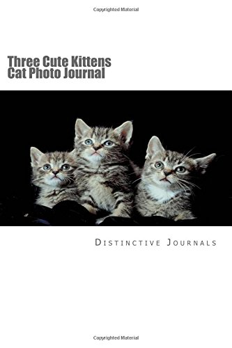 Three Cute Kittens Cat Photo Journal: (Notebook, Diary, Blank Book) (Cat Photo Journals Notebooks Diaries) ebook
