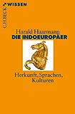 Die Indoeuropäer: Herkunft, Sprachen, Kulturen (Beck'sche Reihe)