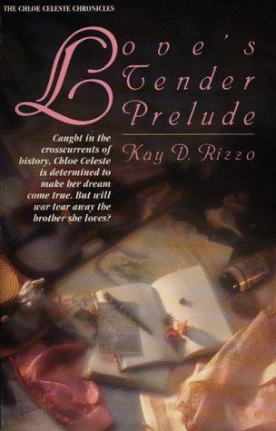 Love's Tender Prelude (Chloe Celeste Chronicles)