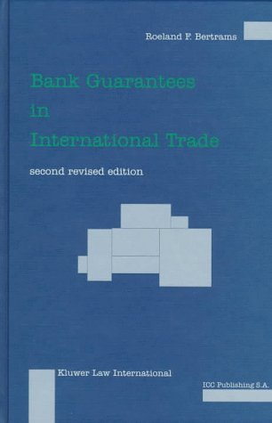 Bank Guarantees In International Trade The Law And Practice Of Independent  First Demand  Guarantees And Standby Letters Of Credit In Civil Law And Common Law Jurisdictions