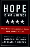 Hope Is Not a Method, Gordon R. Sullivan, 0812927877