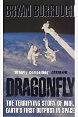 DRAGONFLY: THE TERRIFYING STORY OF MIR, EARTH\'S FIRST OUTPOST IN SPACE Paperback