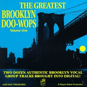 Greatest Brooklyn Doo Wops 1 by Juke Box Treasures