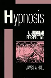 Hypnosis: A Jungian Perspective (Guilford Clinical & Experimental Hypnosis Series)
