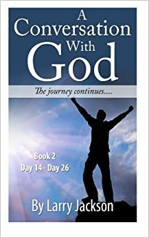 Book A Conversation with God - books 2 The Journey Continues..: Volume 2 by Larry Jackson (2014-11-17)
