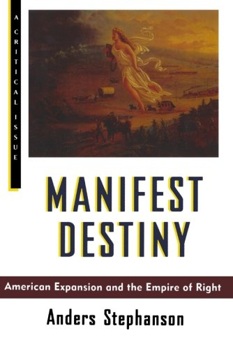 Manifest Destiny (Hill and Wang Critical Issues)