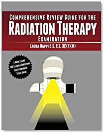 Comprehensive Review Guide For The Radiation Therapy Examination