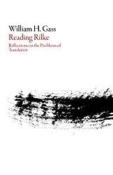 Reading Rilke: Reflections on the Problems of Translation (American Literature)