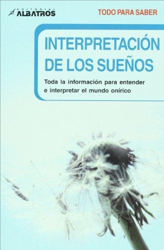 Interpretacion de los suenos. Toda la informacion para entender e interpretar el mundo onirico (Todo Para Saber) (Spanish Edition) [Sean Callery] (Tapa Blanda)