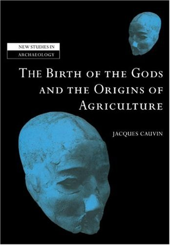 D0wnl0ad Birth Gods and Origins Agriculture (New Studies in Archaeology) [T.X.T]