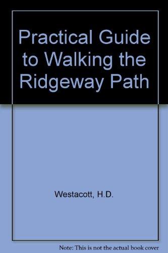 Practical Guide to Walking the Ridgeway Path ()