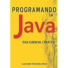 Programando em Java - Guia Essencial e Prático
