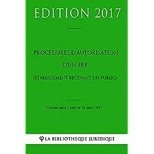 Procédures d'autorisation d'un ERP (Établissement recevant du public) (French Edition)