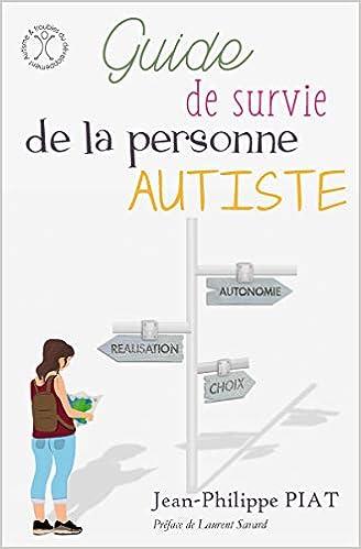 Amazon Fr Guide De Survie De La Personne Autiste Jean