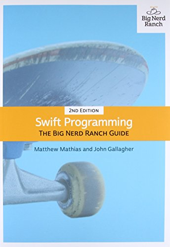 Swift Programming: The Big Nerd Ranch Guide (2nd Edition) (Big Nerd Ranch Guides) (Apple Programming)