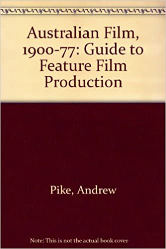 Australian Film, 1900-77: Guide to Feature Film Production