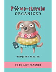 Paws-itively Organized To Do List Planner: Checklist Organizer Planner and Dotted Paper Journal Notebook, funny dog (Frequent Flea-er)