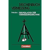 Grundlagen der Vermessungstechnik (5., aktualisierte Auflage): Taschenbuch