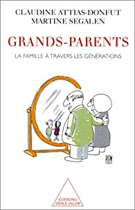 Grands-parents. La famille à travers les générations par Claudine Attias-Donfut