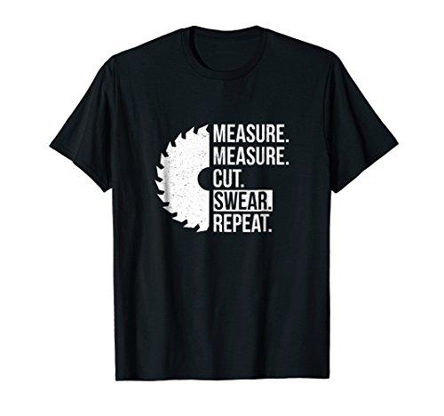 Funny Dad Shirt Measure Cut Swear Handyman Father Day Tshirt ()
