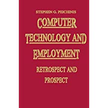 Computer Technology and Employment: Retrospect and Prospect
