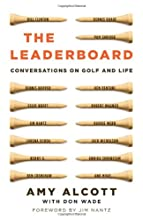 The Leaderboard: Conversations on Golf and Life