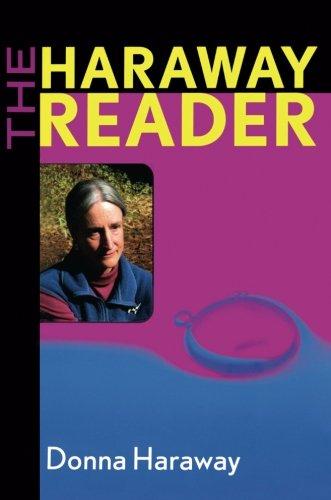 The Haraway Reader by Haraway Haraway
