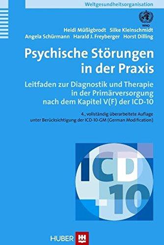 Psychische Störungen in der Praxis. Leitfaden zur Diagnostik und Therapie in der primären psychiatrisch-psycho - therapeutischen Versorgung nach dem Kapitel V (F) der ICD-10 (PHC)