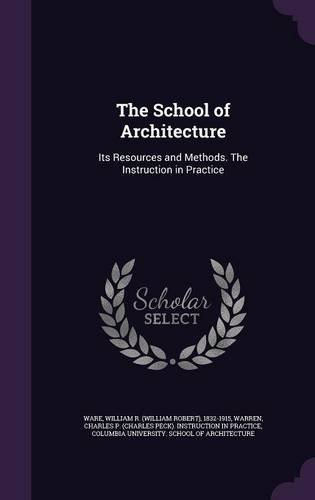 Download The School of Architecture: Its Resources and Methods. the Instruction in Practice pdf