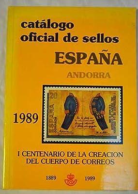 CATALOGO OFICIAL DE SELLOS. ESPAÑA ANDORRA. 1989. I CENTENARIO DE ...