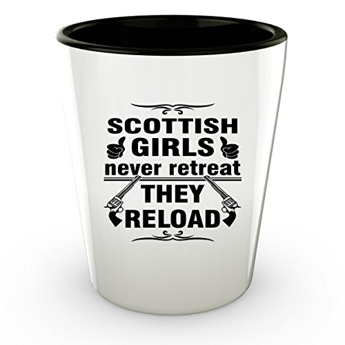 SCOTLAND SCOTTISH Shot Glass - Good Gifts for Girls - Unique Coffee Cup - Never Retreat They Reload - Decor Decal Souvenirs Memorabilia